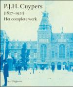 P.J.H. Cuypers (1827-1921) Het complete werk