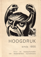 HOOGDRUK sinds 1900 - hout- en linoleumsneden van Nederlandse kunstenaars