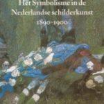 Het Symbolisme in de Nederlands schilderkunst 1890-1900
