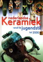 Nederlandse Keramiek vanaf de jugendstil tot 2000