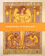 In het diepst van mijn gedachten. Symbolisme in Nederland 1890-1935