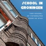 De Amsterdamse School in Groningen - Vier wandel- of fietsroutes door de stad